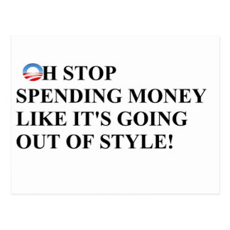 Stop spending like money is going out of style postcard