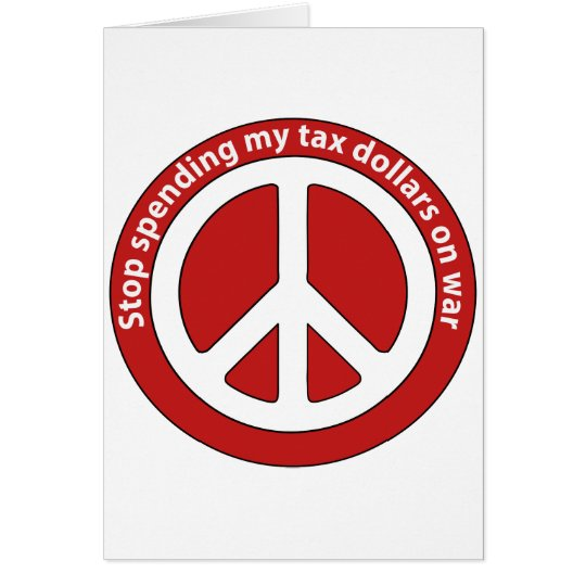 Stop Spending my Tax Dollars on War Card