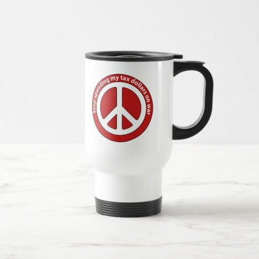 Stop Spending my Tax Dollars on War Coffee Mug