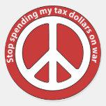 Stop Spending my Tax Dollars on War Round Sticker