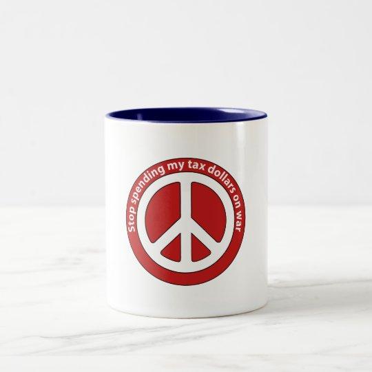 Stop Spending my Tax Dollars on War Two-Tone Coffee Mug
