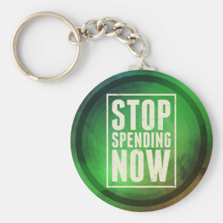 Stop Spending Now Keychain