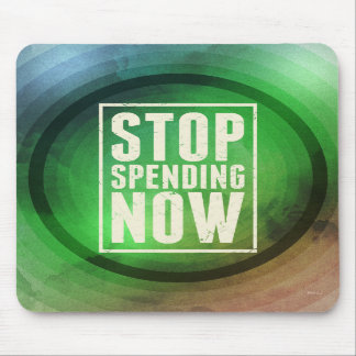 Stop Spending Now Mousepad