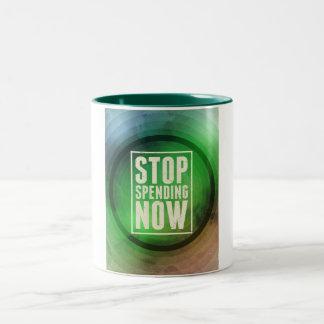 Stop Spending Now Coffee Mugs
