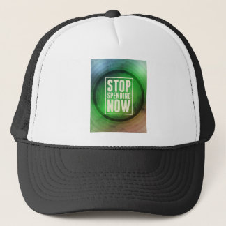 Stop Spending Now Trucker Hat