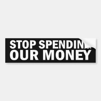 Stop Spending Our Money Stickers Car Bumper Sticker