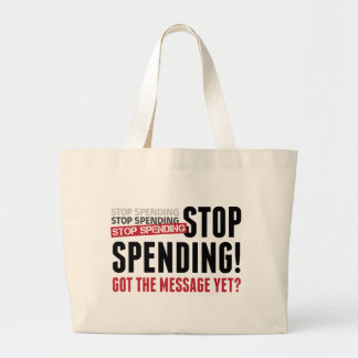 Stop Spending. Stop Spending. Stop Spending! Canvas Bags