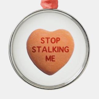 Stop Stalking Me Orange Candy Heart Metal Ornament