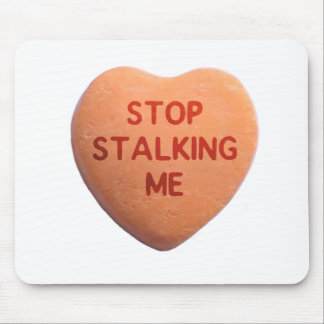 Stop Stalking Me Orange Candy Heart Mouse Pad