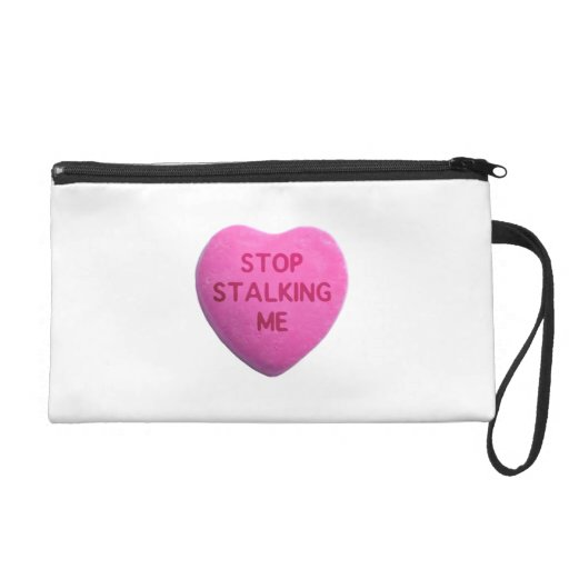Stop Stalking Me Pink Candy Heart Wristlets