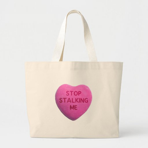 Stop Stalking Me Pink Candy Heart Canvas Bags