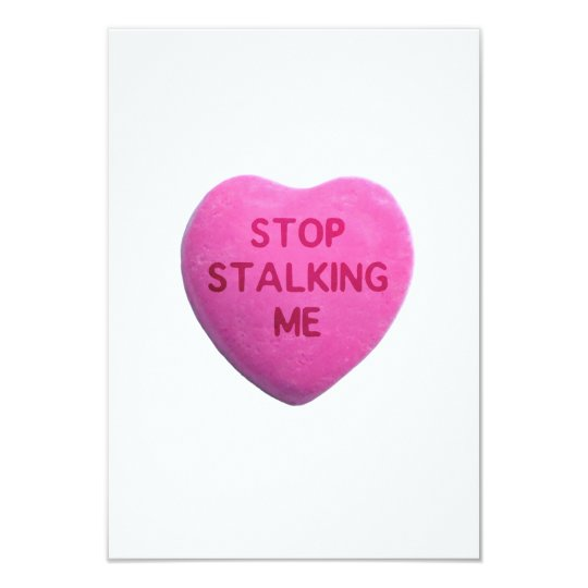 Stop Stalking Me Pink Candy Heart Card