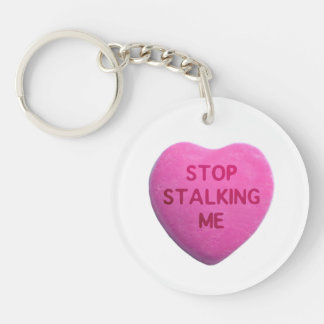 Stop Stalking Me Pink Candy Heart Keychain