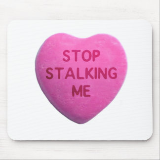 Stop Stalking Me Pink Candy Heart Mouse Pad