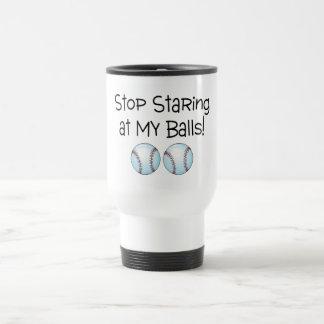 Stop Staring At My Balls (Baseball) Travel Mug