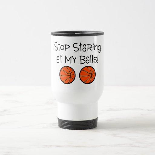 Stop Staring At My Balls (Basketballs) 15 Oz Stainless Steel Travel Mug