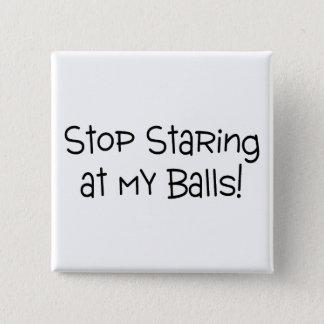 Stop Staring At My Balls Pinback Button