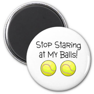Stop Staring At My Balls (Tennis Balls) 2 Inch Round Magnet