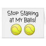 Stop Staring At My Balls Tennis Balls Cards