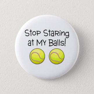 Stop Staring At My Balls (Tennis Balls) Pinback Button