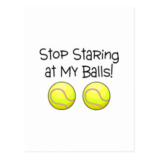 Stop Staring At My Balls (Tennis Balls) Post Card