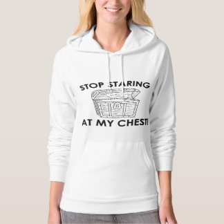 Stop Staring At My Chest Hoodie