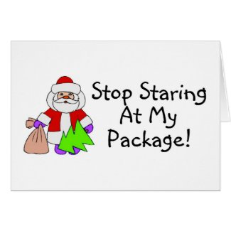 Stop Staring At My Package 2 Card