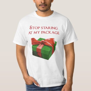 Christmas Themed Stop Staring at my Package Christmas Present T-Shirt