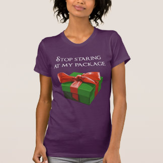 Stop Staring at my Package Christmas Present Tee Shirt