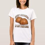 Stop Staring at my Pasties! T-Shirt