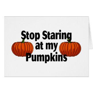 Stop Staring At My Pumpkins Card