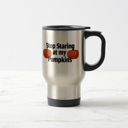 Stop Staring At My Pumpkins Coffee Mugs