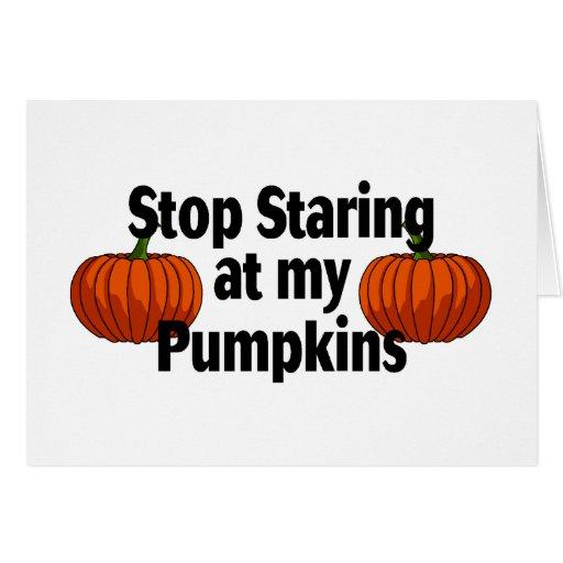 Stop Staring At My Pumpkins Greeting Card