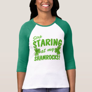 Stop Staring at my Shamrocks T-Shirt