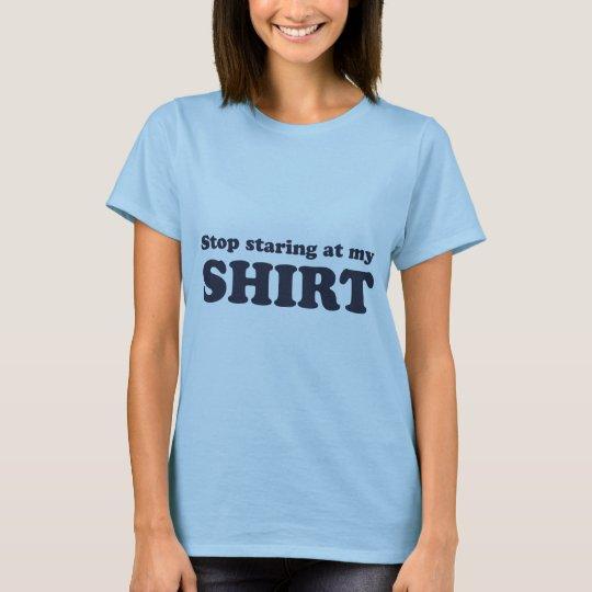 Stop Staring At My Shirt Funny Humor Tee