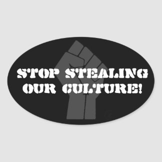 Stop Stealing Our Culture Sticker