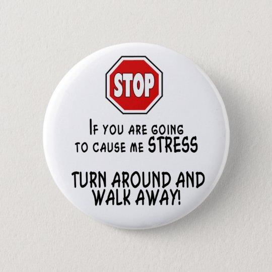 Stop Stress Pinback Button