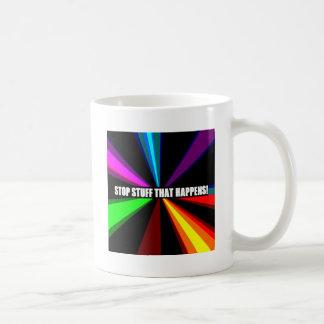 Stop stuff that happens! coffee mug