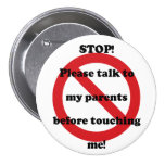 Stop Talk To My Parents Before Touching Me Button