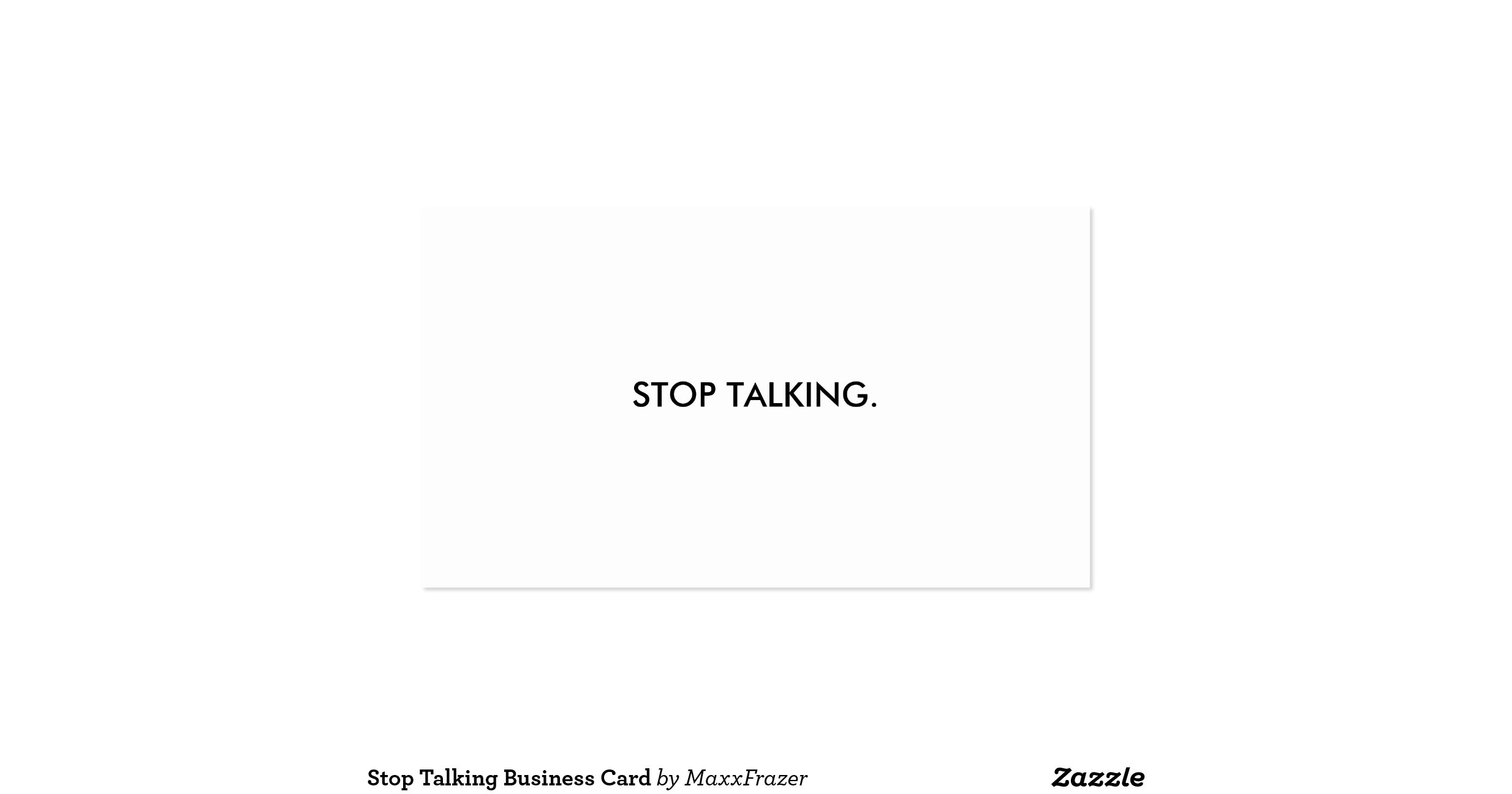 Unique s Stop Talking Business Cards Business Cards