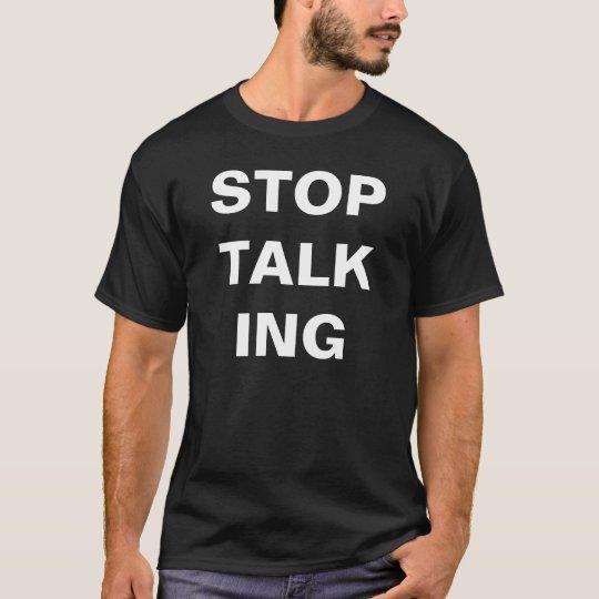 STOP TALKING DARK TEE