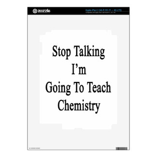 Stop Talking I'm Going To Teach Chemistry Decals For iPad 3