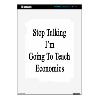 Stop Talking I'm Going To Teach Economics Decal For iPad 3