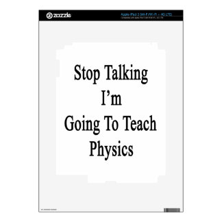 Stop Talking I'm Going To Teach Physics iPad 3 Decal