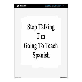 Stop Talking I'm Going To Teach Spanish iPad 3 Decals