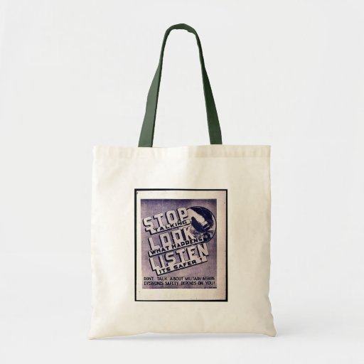 Stop Talking Look What Happens Listen Its Safer Canvas Bags