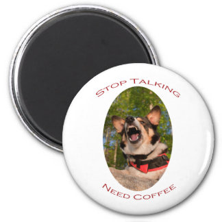 Stop Talking...Need Coffee 2 Inch Round Magnet