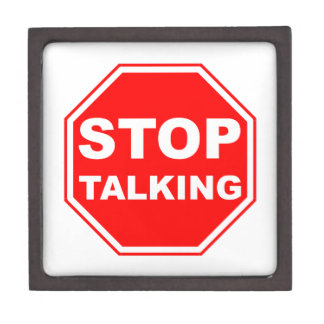 Stop Talking Sign Gift Box