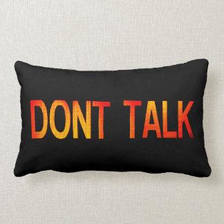 Stop  Talking Sign Pillows