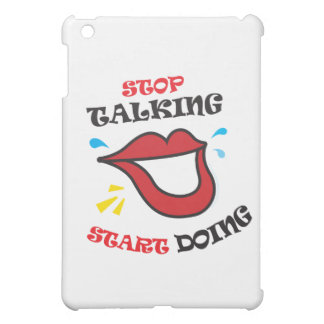 Stop talking Start doing Cover For The iPad Mini